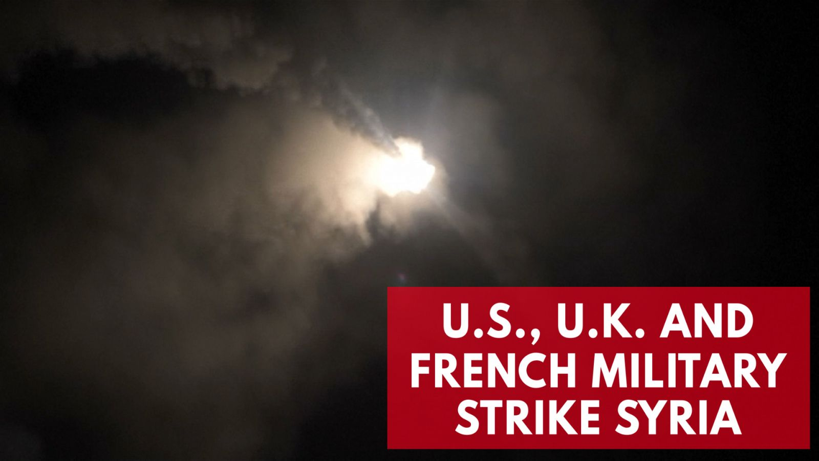 u-s-u-k-and-france-launch-joint-strikes-against-syria