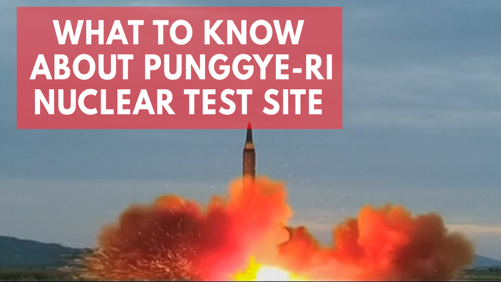punggye-ri-what-we-know-about-the-nuclear-test-site-north-korea-is-going-to-blow-up