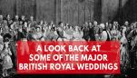 a-look-back-at-major-british-royal-weddings-through-the-years